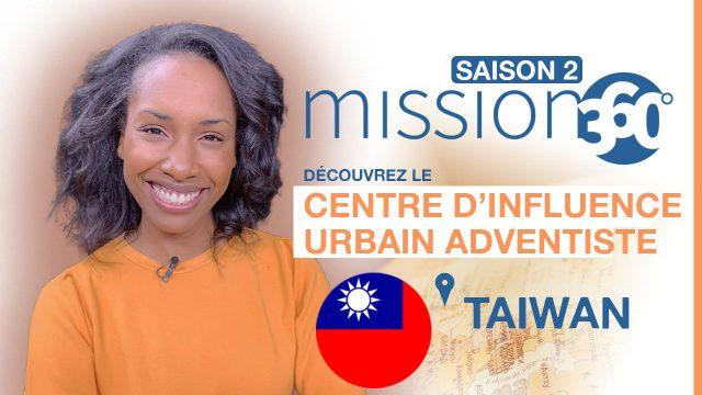 Mission 360 - Saison 2 - Découvrez le Centre d'influence urbain adventiste à Tawïan