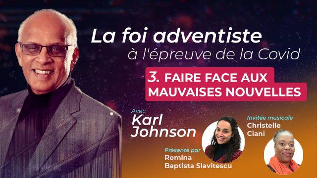 Faire face aux mauvaises nouvelles - La foi adventiste à l'épreuve de la Covid #3