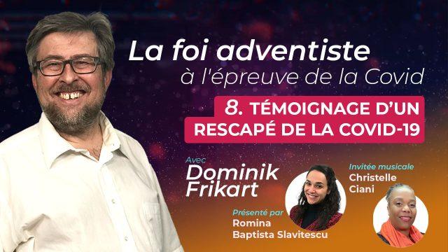 Dominik Frikart - Témoignage d'un rescapé de la Covid-19