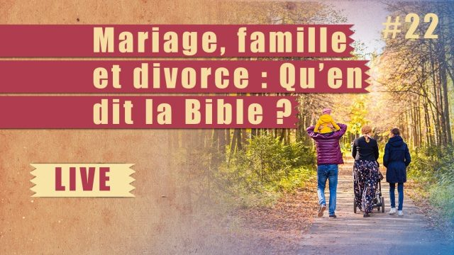 Mariage, famille et divorce : qu'en dit la Bible ? - Steps