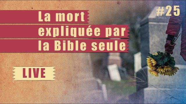 La mort expliquée par la Bible seule - Steps