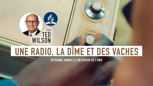Une radio, la dîme et des vaches - Message de Ted Wilson