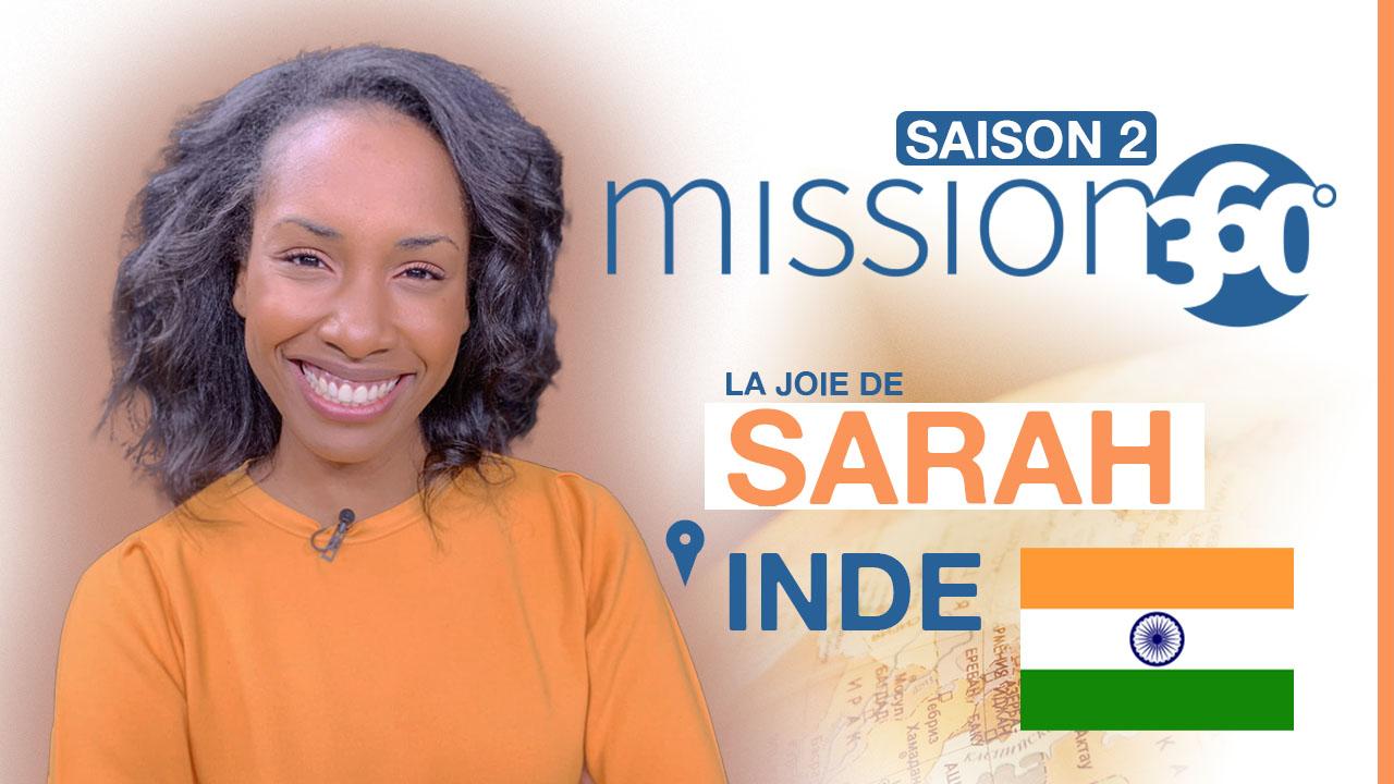 La joie de Sarah en Inde – Mission 360 – Saison 2