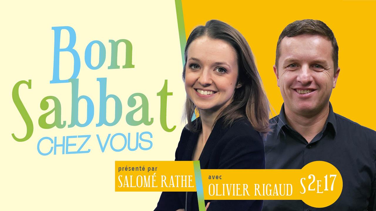 Bon Sabbat Chez Vous – Psaume 23 avec Olivier Rigaud