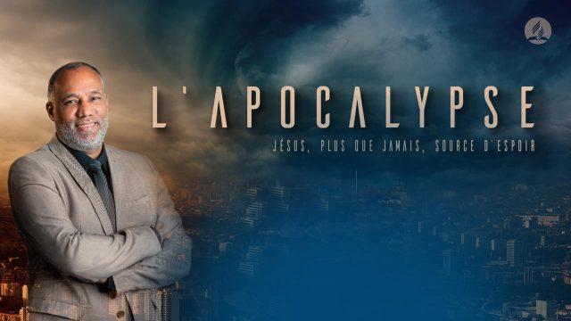 L'apocalypse - Jésus, plus que jamais source d'espoir
