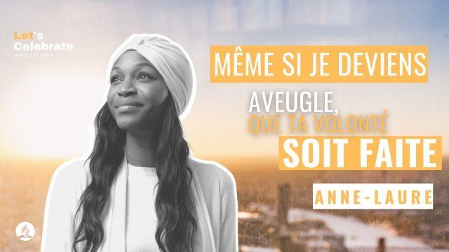 Même si je deviens aveugle, que ta volonté soit faite - Anne-Laure