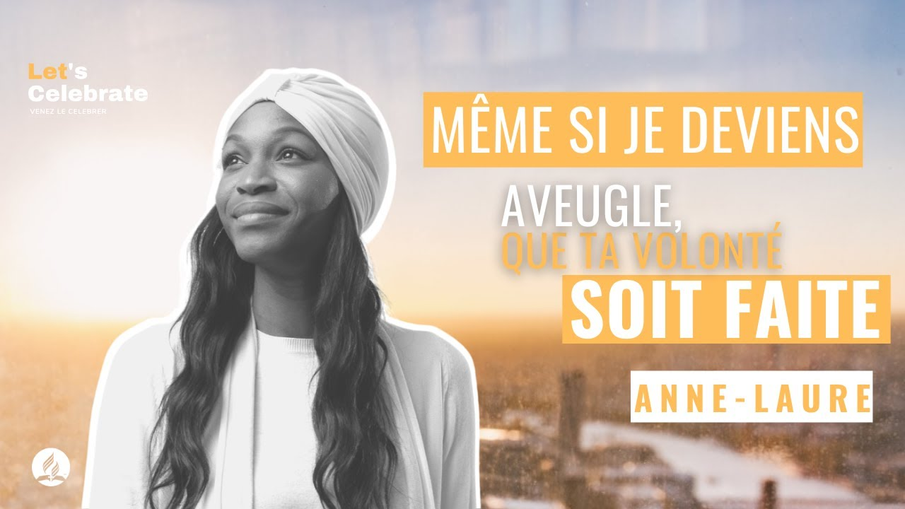 Même si je deviens aveugle, que ta volonté soit faite – Anne-Laure