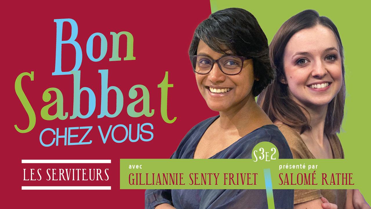 Bon Sabbat Chez Vous – S3E2 : «Les serviteurs» Avec Gilliannie Senty Frivet