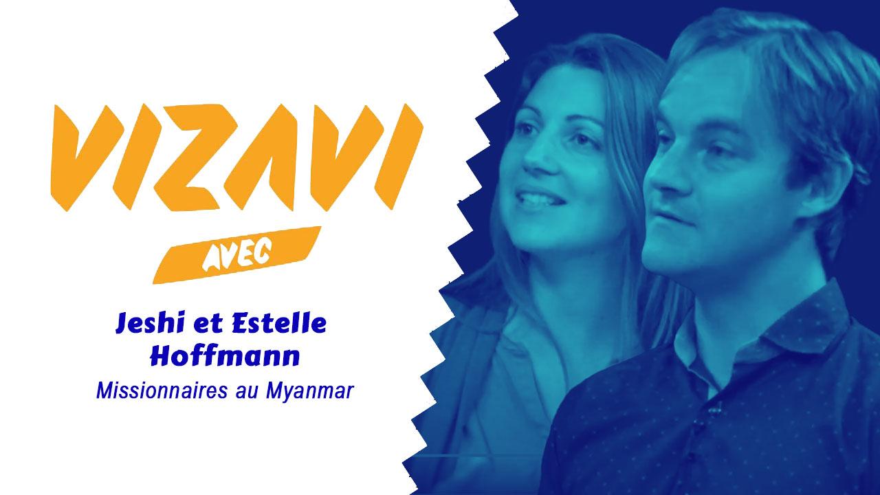 Vizavi – Jeshi et Estelle Hoffmann, missionnaires au Myanmar