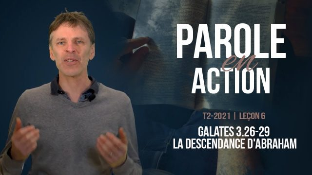 Parole en Action | Galates 3.26-29 - La descendance d'Abraham