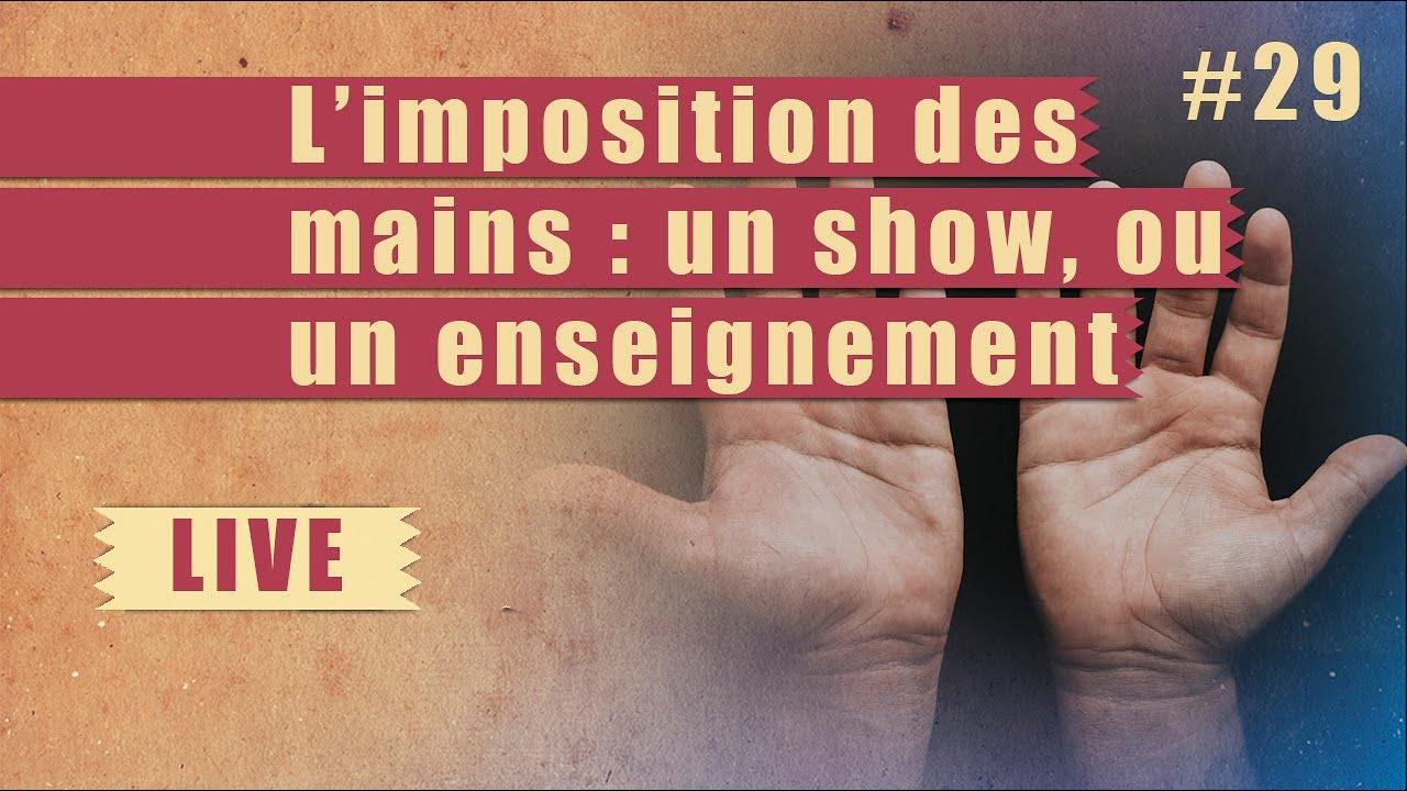 L'imposition des mains : un show ou un enseignement