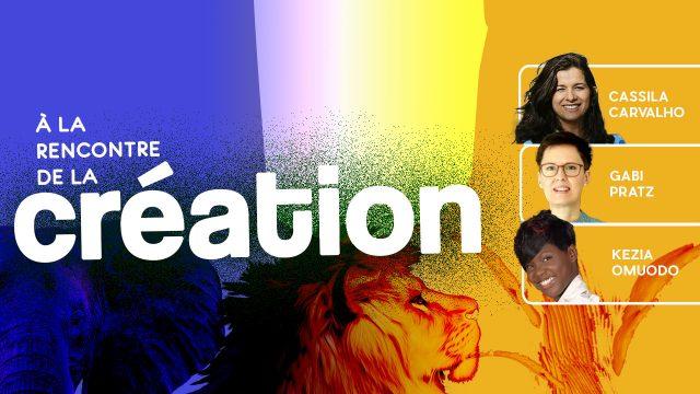 À la rencontre de la Création