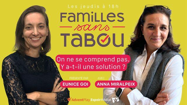 Familles sans tabou - On ne se comprend pas, y a-t-il une solution ?