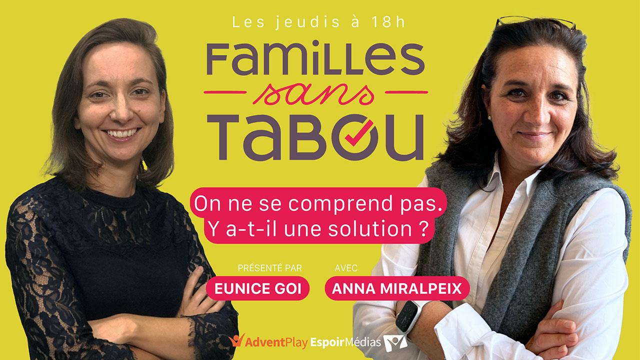 Familles sans tabou – On ne se comprend pas, y a-t-il une solution ?