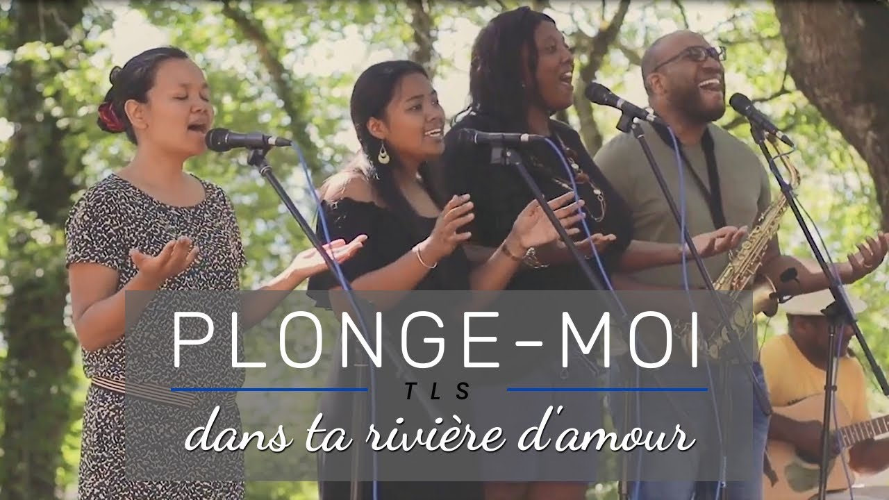 Plonge-moi dans ta rivière d'amour (Cover) | TLS – la Team Louange Salève