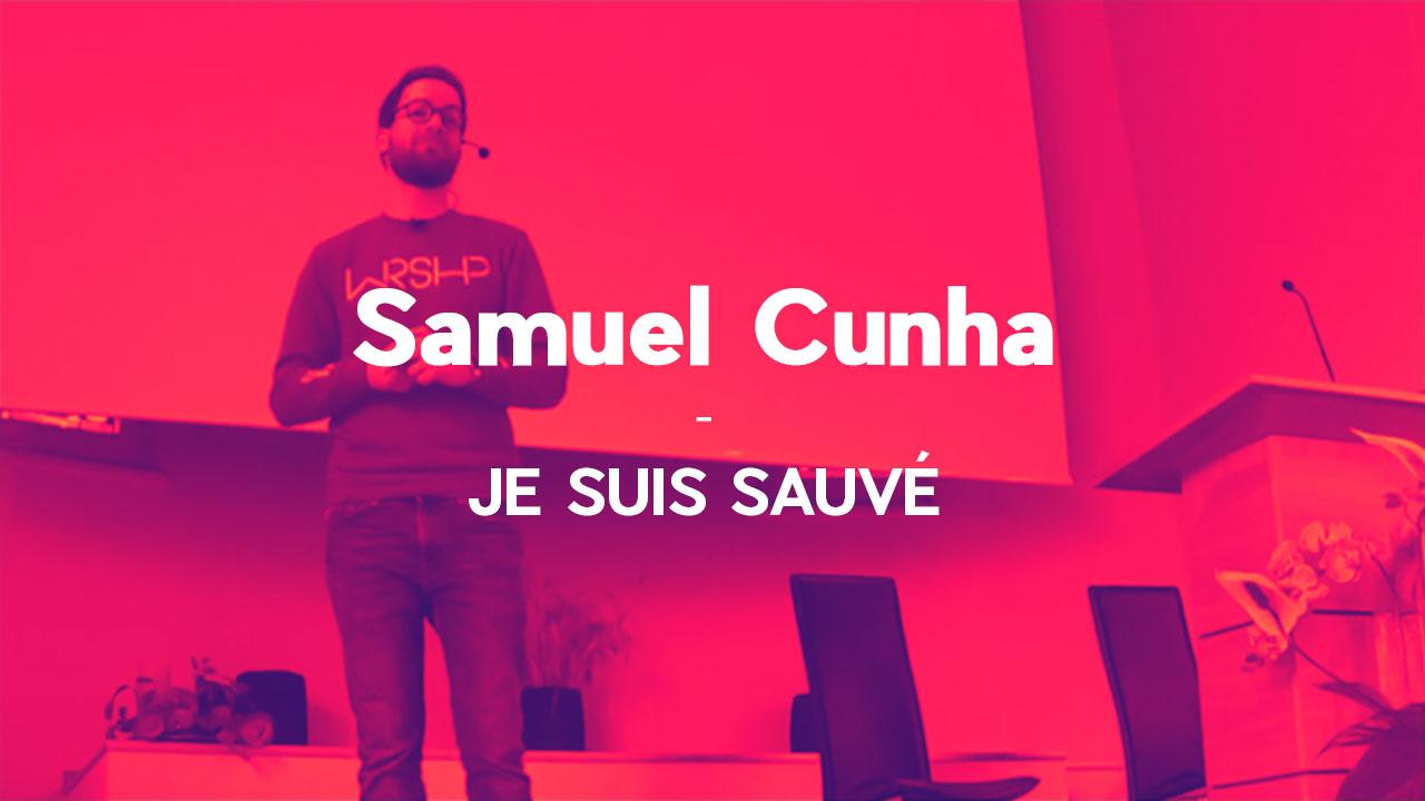 « Je suis sauvé » – Samuel Cunha