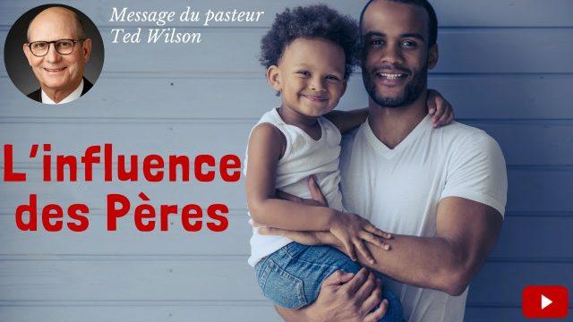 L'influence des pères - Un message de Ted Wilson