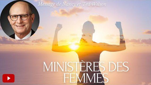 Les Ministères des femmes - Un message de Nancy et Ted Wilson