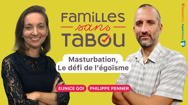 Masturbation, le défi de l'égoïsme - Familles sans tabou