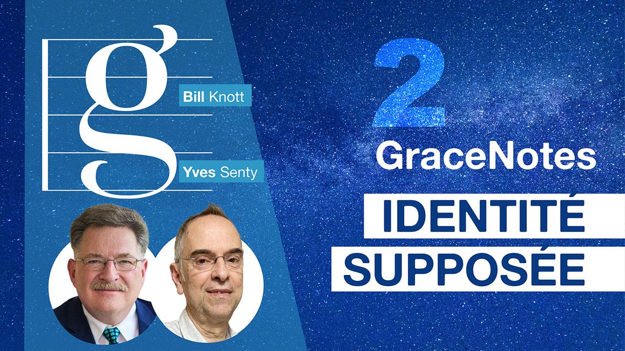 GraceNotes #2 – Identité supposée