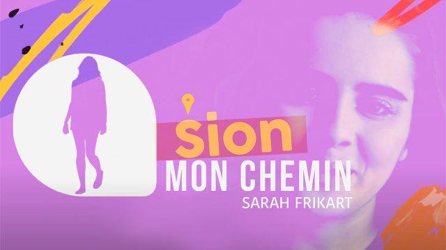 Mon Chemin - Sion - S2E2