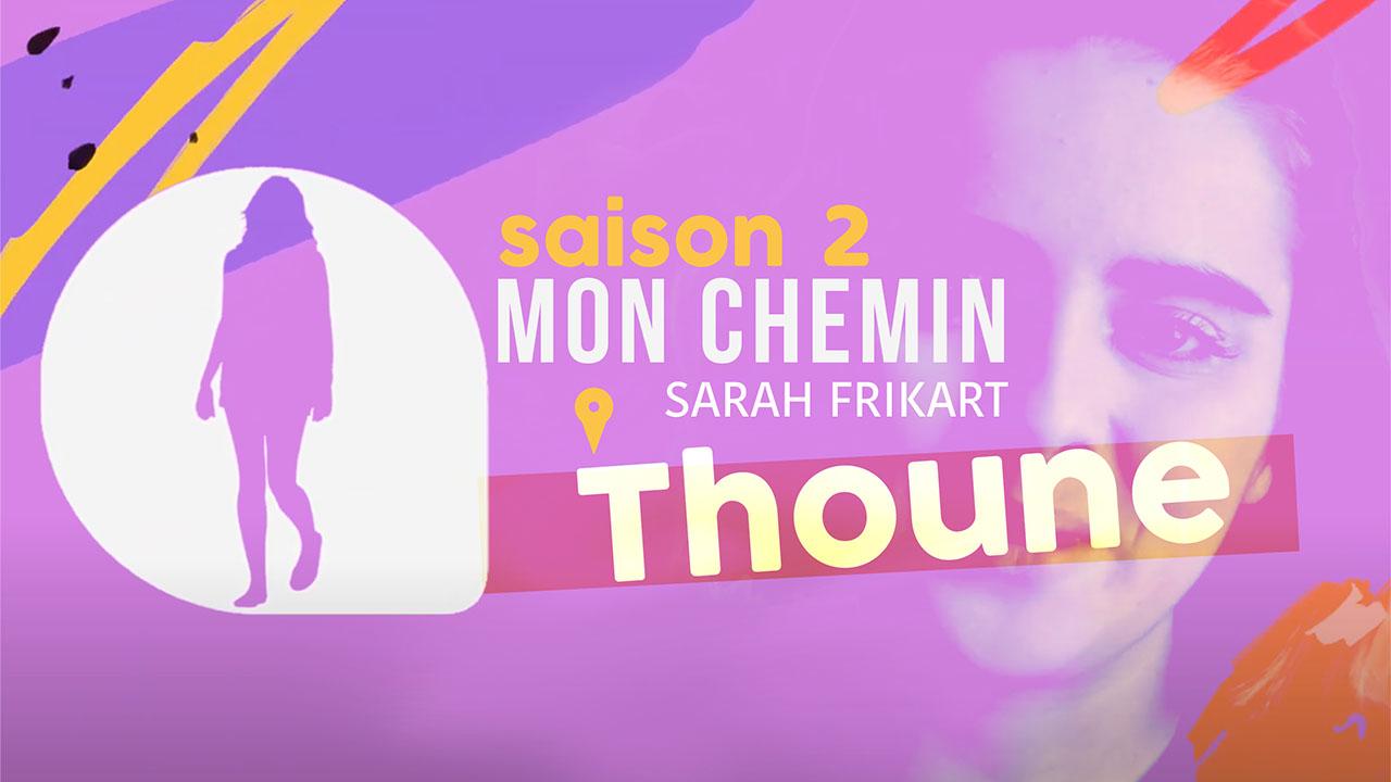 Mon chemin – Thoune – Saison 2 avec Sarah Frikart