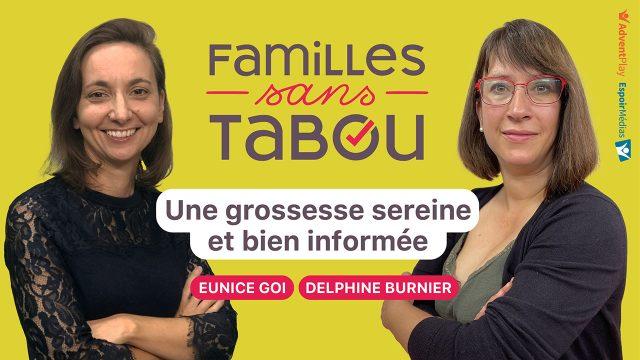 Vivre une grossesse sereine et bien informée – Familles sans tabou – Avec Delphine Burnier