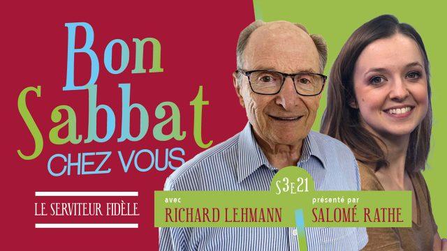 Le serviteur fidèle - Bon Sabbat Chez Vous avec Richard Lehmann