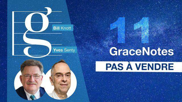GraceNotes #11 - Pas à vendre