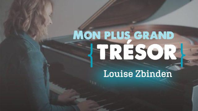 Louise Zbinden - Mon plus grand trésor
