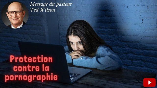 Protection contre la pornographie – Un message de Ted Wilson