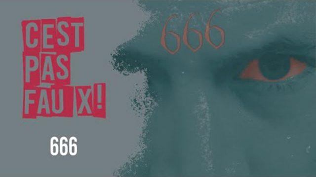 C'est pas faux – 666