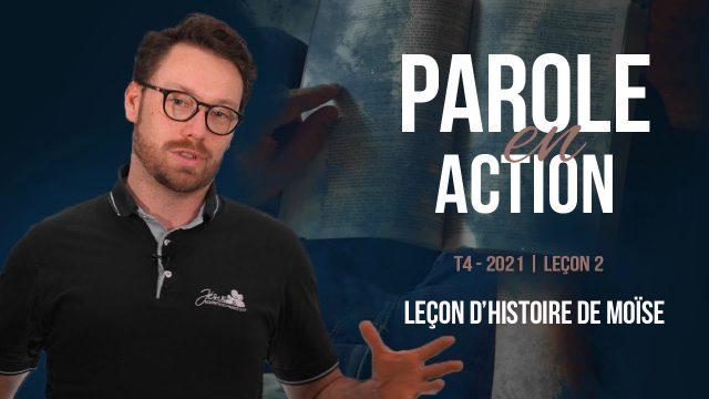 Parole en Action | T4 Leçon 2 - Leçon d'histoire de Moïse